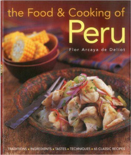 Cookbooks cuzco eats a peruvian cook resident in london flor ardaya de deliot not only has scribed a cookbook published by an up scale adult lifestyle press she also offers forumfinder Choice Image